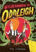 Cover-Bild zu Freeman, Tor: Willkommen in Oddleigh