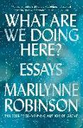 Cover-Bild zu MARILYNNE ROBINSON: WHAT ARE WE DOING HERE
