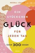 Cover-Bild zu Ein Stückchen Glück für jeden Tag (Glücklich werden, achtsam leben und Lebensqualität verbessern mit einfachen Glücks-Hacks) von Keller, Anja (Übers.)
