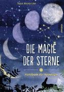 Cover-Bild zu Die Magie der Sterne (Altes Wissen und magische Kräfte) von Schneider, Regina (Übers.)