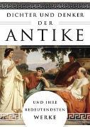 Cover-Bild zu Dichter und Denker der Antike und ihre bedeutendsten Werke von Ackermann, Erich (Hrsg.)