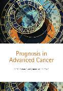 Cover-Bild zu Glare, Paul (Hrsg.): Prognosis in Advanced Cancer