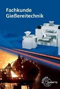 Cover-Bild zu Buck, Volkmar: Fachkunde Gießereitechnik