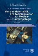 Cover-Bild zu Pfeiffer, K. Ludwig: Von der Materialität der Kommunikation zur Medienanthropologie