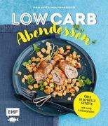Cover-Bild zu Low Carb Abendessen - Über 60 schnelle Rezepte mit wenig Kohlenhydraten von Dusy, Tanja