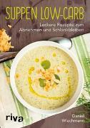 Cover-Bild zu Suppen Low-Carb von Wiechmann, Daniel