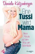 Cover-Bild zu Eine Tussi wird Mama von Katzenberger, Daniela