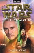 Cover-Bild zu Luceno, James: Star Wars? - Schleier der Täuschung