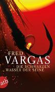 Cover-Bild zu Vargas, Fred: Die schwarzen Wasser der Seine