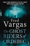 Cover-Bild zu Vargas, Fred: The Ghost Riders of Ordebec