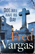 Cover-Bild zu Vargas, Fred: Dog Will Have His Day