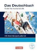 Cover-Bild zu Bittkau, Cajetan: Das Deutschbuch - Fachhochschulreife, Allgemeine Ausgabe - mit Anwendungssituationen, 11./12. Schuljahr, Schülerbuch
