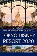 Cover-Bild zu eBook The Independent Guide to Tokyo Disneyland 2020
