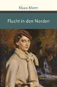 Cover-Bild zu Mann, Klaus: Flucht in den Norden