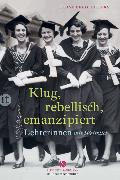 Cover-Bild zu Klug, rebellisch, emanzipiert von Berg-Ehlers, Luise