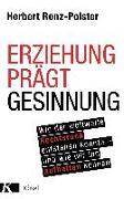 Cover-Bild zu Erziehung prägt Gesinnung von Renz-Polster, Herbert