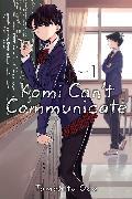 Cover-Bild zu Tomohito Oda: Komi Can't Communicate, Vol. 1