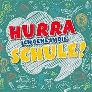 Cover-Bild zu Gäbler, Hanjo (Sänger): CD Hurra, ich gehe in die Schule!