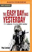 Cover-Bild zu The Easy Day Was Yesterday: The Extreme Life of an SAS Soldier von Jordan, Paul