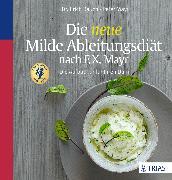 Cover-Bild zu Die neue Milde Ableitungsdiät nach F.X. Mayr (eBook) von Mayr, Peter