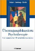 Cover-Bild zu Übertragungsfokussierte Psychotherapie bei neurotischer Persönlichkeitsstruktur von Caligor, Eve