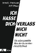 Cover-Bild zu Ich hasse dich - verlass mich nicht von Kreisman, Jerold J.