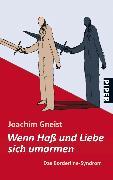 Cover-Bild zu Wenn Hass und Liebe sich umarmen von Gneist, Joachim