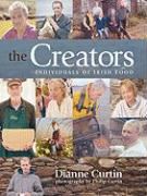 Cover-Bild zu The Creators: Individuals of Irish Food von Curtin, Dianne