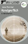 Cover-Bild zu Krimi-Klassiker - Band 13: Handgreiflich (eBook) von Rodrian, Irene