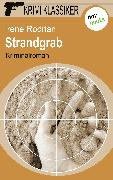 Cover-Bild zu Krimi-Klassiker - Band 17: Strandgrab (eBook) von Rodrian, Irene