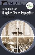 Cover-Bild zu Krimi-Klassiker - Band 5: Küsschen für den Totengräber (eBook) von Rodrian, Irene