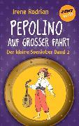 Cover-Bild zu Der kleine Seeräuber - Band 2: Pepolino auf großer Fahrt (eBook) von Rodrian, Irene