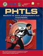 Cover-Bild zu Phtls French: Secours Et Soins Prehospitaliers Aux Traumatises, Huitieme Edition von Naemt