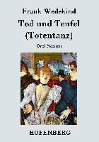 Cover-Bild zu Frank Wedekind: Tod und Teufel (Totentanz)