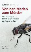 Cover-Bild zu Von den Maden zum Mörder (eBook) von Madea, Burkhard (Hrsg.)