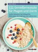 Cover-Bild zu 111 Genießerrezepte für Magen und Darm von Löffler, Beate