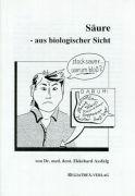 Cover-Bild zu Säure - aus biologischer Sicht von Assfalg, Ekkehard