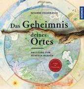 Cover-Bild zu Das Geheimnis deines Ortes von Fischer-Rizzi, Susanne