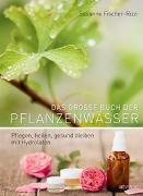 Cover-Bild zu Das grosse Buch der Pflanzenwässer von Fischer-Rizzi, Susanne