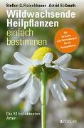 Cover-Bild zu Wildwachsende Heilpflanzen einfach bestimmen von Fleischhauer, Steffen Guido