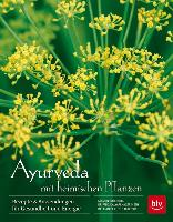 Cover-Bild zu Ayurveda mit heimischen Pflanzen von Rosenberg, Kerstin