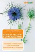 Cover-Bild zu Natürlich heilen mit Schwarzkümmel von Schleicher, Peter