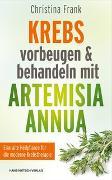 Cover-Bild zu Krebs vorbeugen und behandeln mit Artemisia annua von Frank, Christina