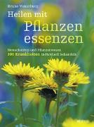 Cover-Bild zu Heilen mit Pflanzenessenzen von Vonarburg, Bruno