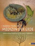 Cover-Bild zu Medizin der Erde von Fischer-Rizzi, Susanne