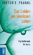 Cover-Bild zu Das Leiden am sinnlosen Leben von Frankl, Viktor E.