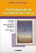 Cover-Bild zu Psychotherapie im psychiatrischen Alltag von Hell, Daniel (Vorwort v.)