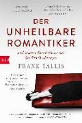 Cover-Bild zu Der unheilbare Romantiker von Tallis, Frank