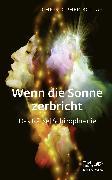 Cover-Bild zu Wenn die Sonne zerbricht von Bollas, Christopher