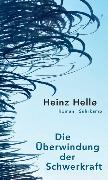 Cover-Bild zu Die Überwindung der Schwerkraft von Helle, Heinz